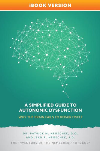A Simplified Guide to Autonomic Dysfunction (updated) - Why the Brain Fails to Repair Itself, iBooks Version