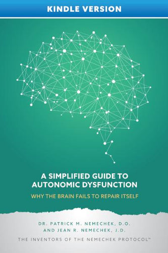 A Simplified Guide to Autonomic Dysfunction (updated)- Why the Brain Fails to Repair Itself, Kindle Version