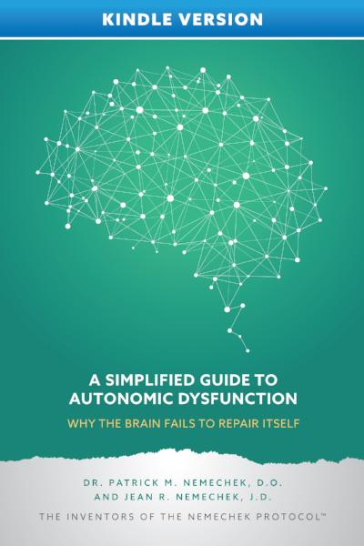 A Simplified Guide to Autonomic Dysfunction - Why the Brain Fails to Repair Itself (for Kindle)