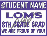 Lone Oak Middle School 8th Grade Grad Sign