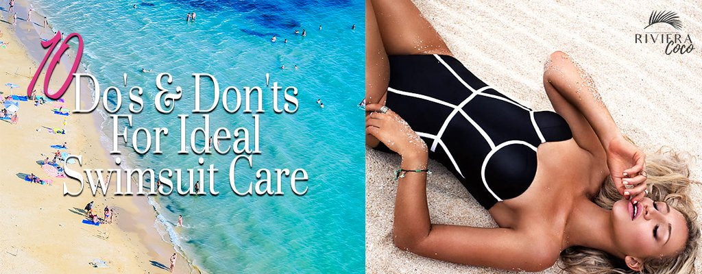 10 Do's & Don'ts For Ideal Swimsuit Care