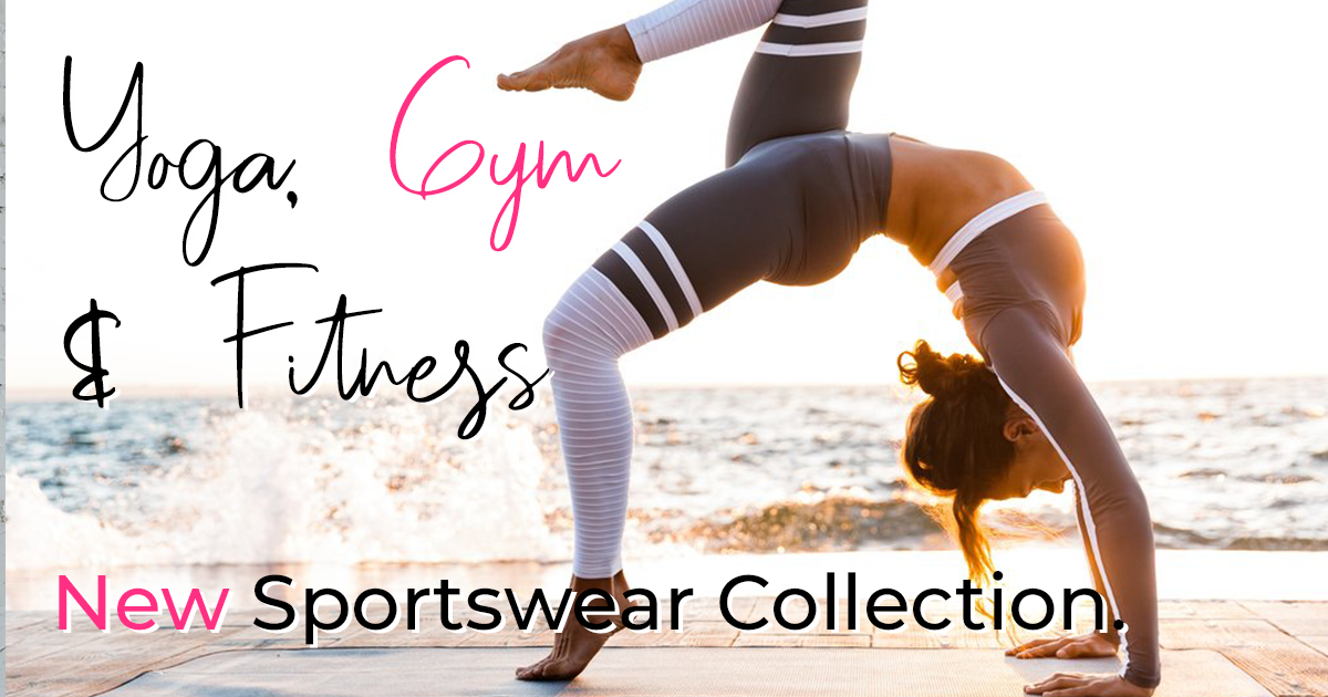 Our New Sportswear Collection Is Here! - Yoga, Fitness & Gym Wear.