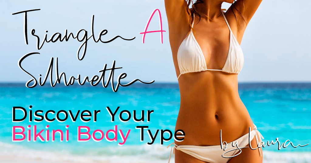 TRIANGLE A Body Type - Discover Your Ideal Swimsuits ! *The Bikini Silhouette Guide *