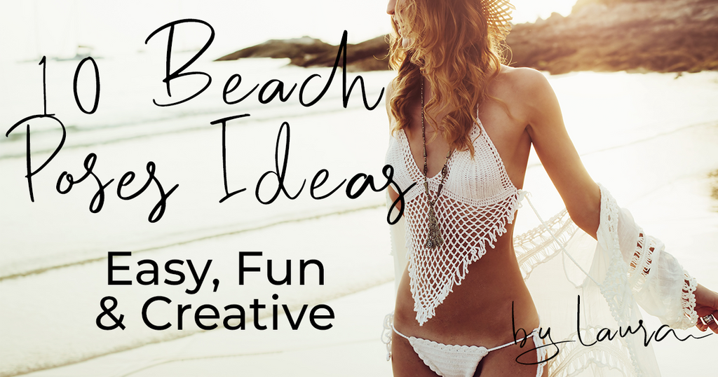 10 Fun & Creative Easy Beach Poses Ideas