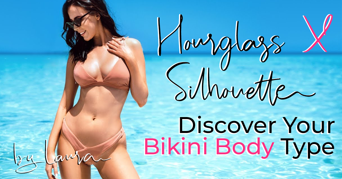 HOURGLASS X Body Type - Discover Your Ideal Swimsuits ! *The Bikini Silhouette Guide *