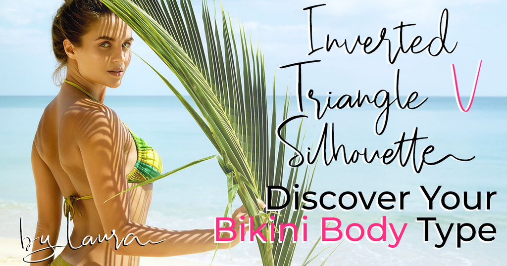 INVERTED TRIANGLE V Body Type - Discover Your Ideal Swimsuits ! *The Bikini Silhouette Guide *