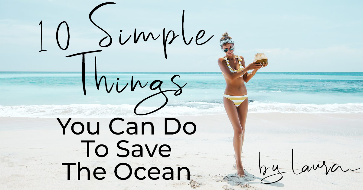 10 Simple Things You Can Do To Save The Ocean