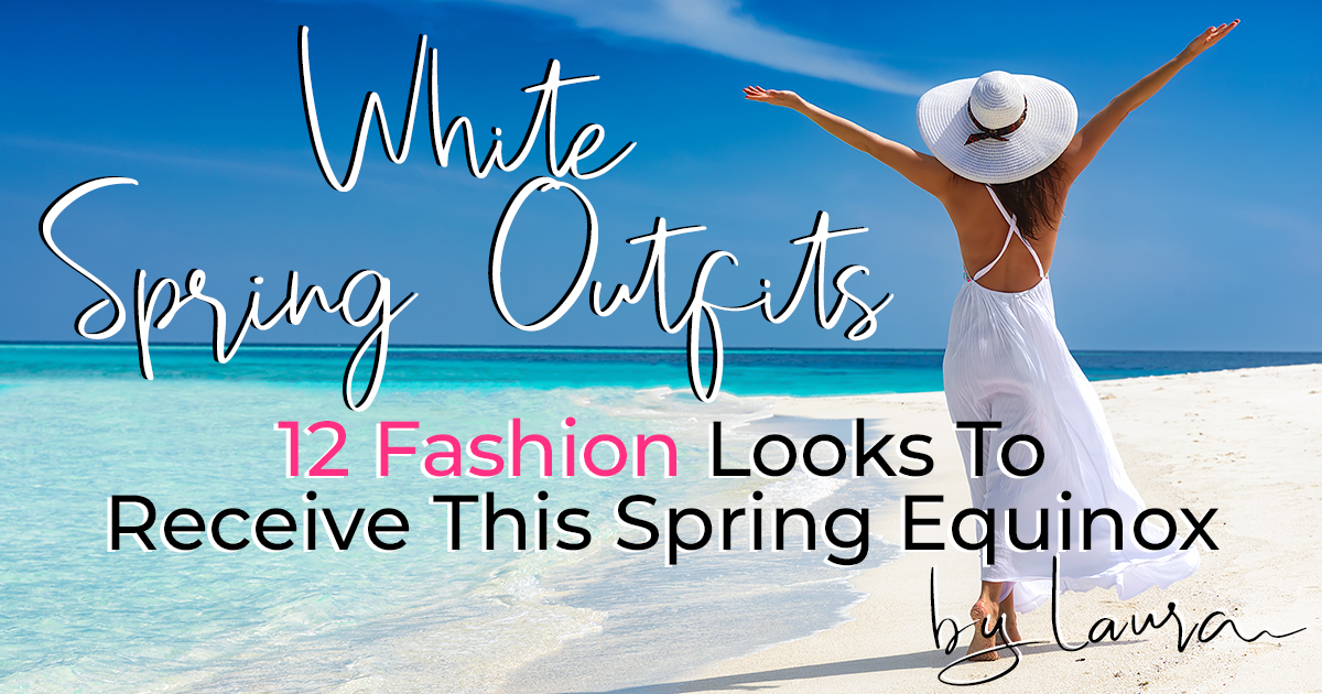 12 White Beach Outfits to Receive Spring Equinox
