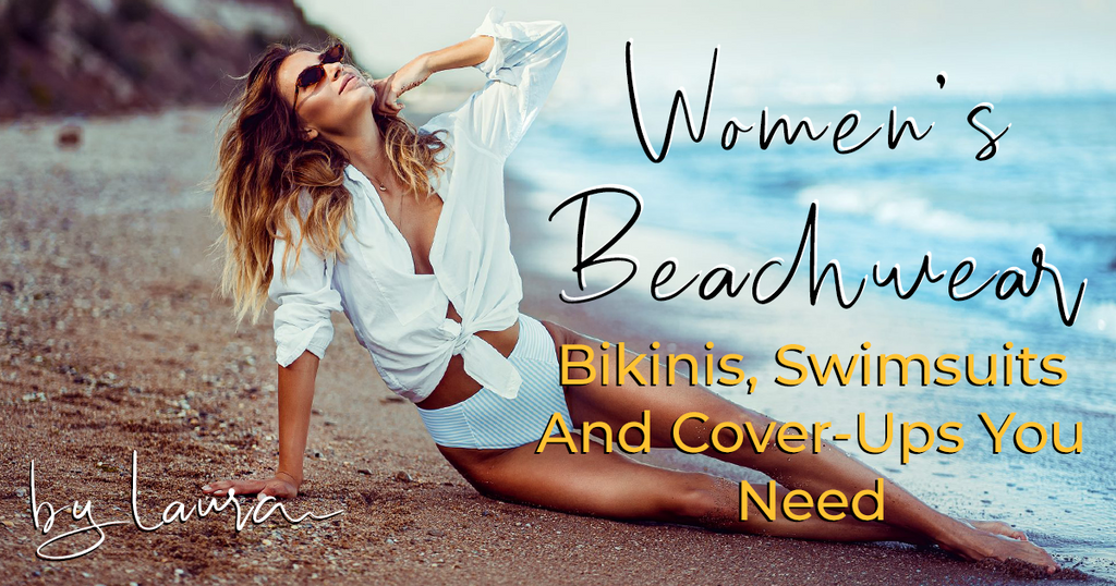Women's Beachwear: Bikinis, Swimsuits And Cover-Ups You Need