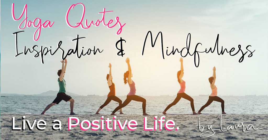 25 Inspirational Yoga Quotes For Motivation, Mindfulness & A Positive Life