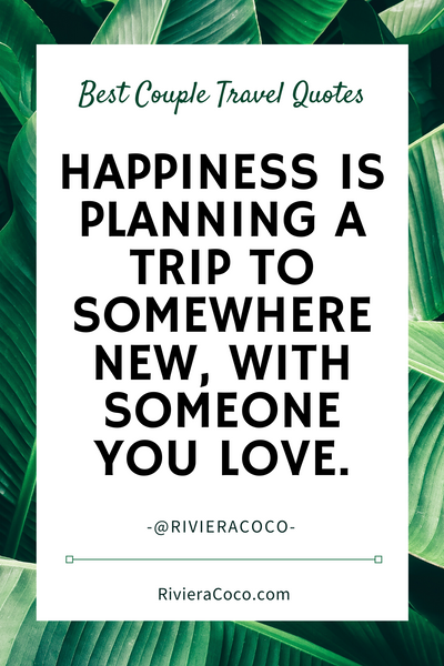 Happiness is planning a trip to somewhere new, with someone you love.