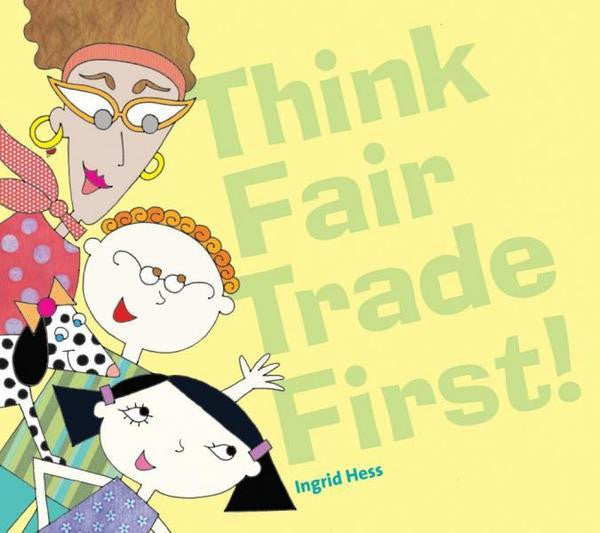 Think Fair Trade First Softcover Book - Imani Workshop (S)