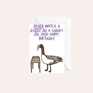 Able and Game Card - Never Watch a Goose Do a Survey. Oh, and Happy Birthday!