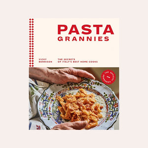 Pasta Grannies: The Official Cookbook