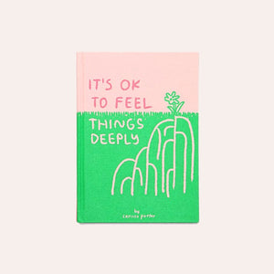 It's Okay to Feel Things Deeply