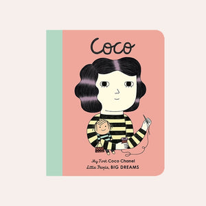 Coco Chanel: My First Little People Big Dreams. Board Book