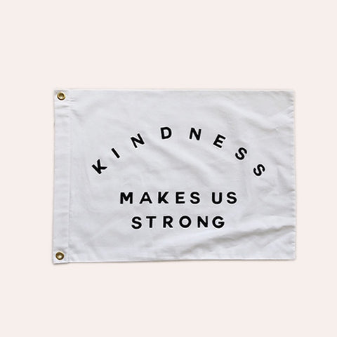 Flag - Kindness Makes Us Strong - Small Size