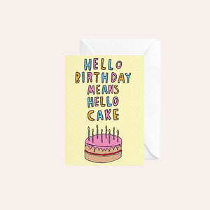 Able and Game Card - Hello Birthday Means Hello Cake