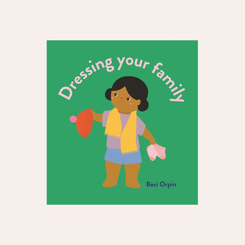 Dressing Your Family by Beci Orpin