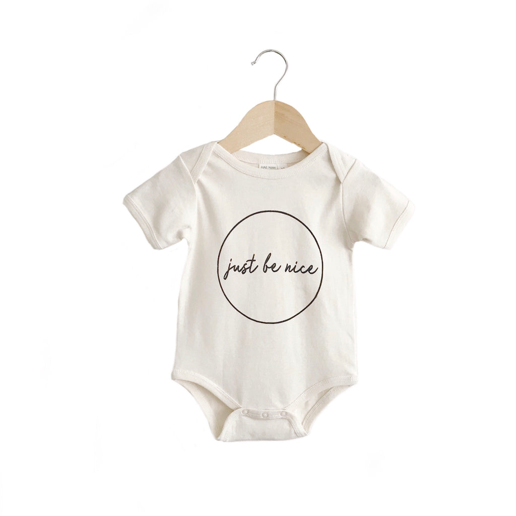 organic body suit/toddler tee - just be nice