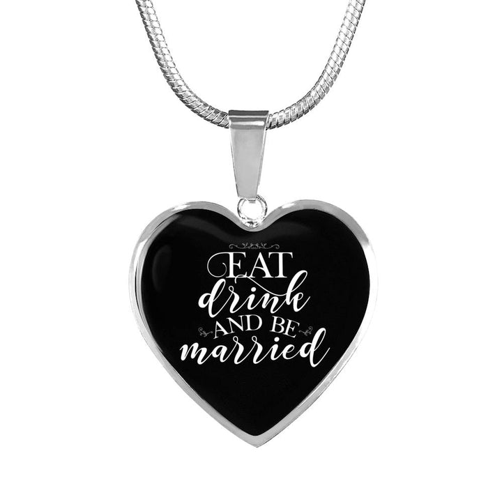 Eat, Drink & Be Married Stainless Heart Necklace