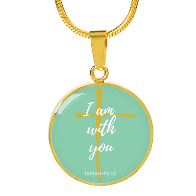 I Am With You Necklace
