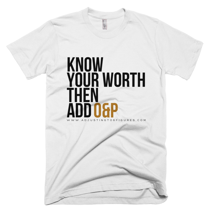Know Your Worth Then Add O&P Unisex T-Shirt - Adjusting to 6 Figures