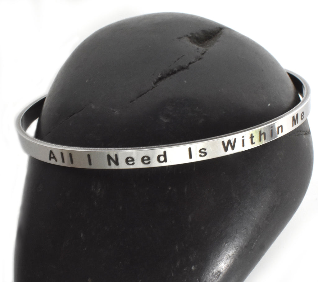 ALL I NEED IS WITHIN ME - Stainless Steel Cuff Bracelet for Women and Men