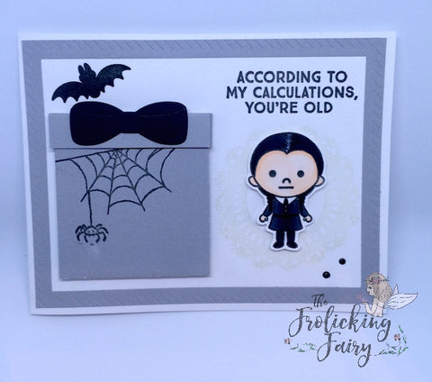 #thefrolickingfairy #kindredstamps #spookyfamily #addamsfamily #spooky #wednesdayaddams  #birthdaycard #sarcastic #youareold