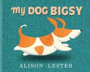 """My Dog Bigsy"" by Alison Lester"