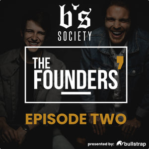 The Founders' Podcast Ep. TWO (BS Society Access)