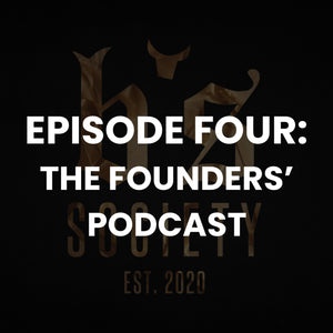 EPISODE 4: THE FOUNDERS' PODCAST