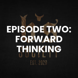 EPISODE TWO: LOOKING FORWARD