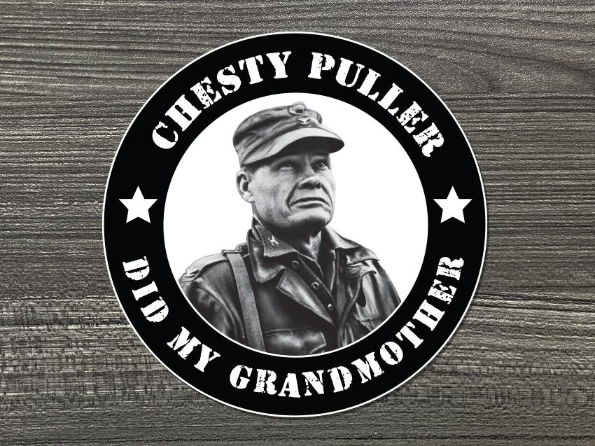 Chesty Puller Did My Grandmother (Circle) Vinyl Decal