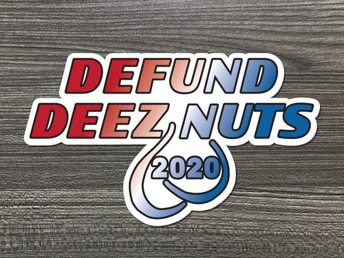 Defund Deez Nuts Vinyl Decal