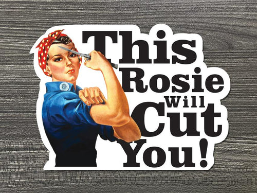 This Rosie Will Cut You Vinyl Decal