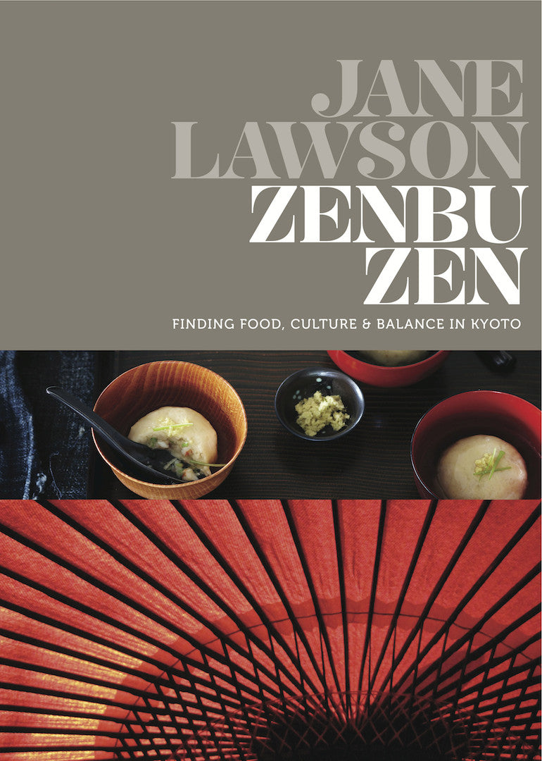 Zenbu Zen - Finding Food, Culture & Balance in Kyoto