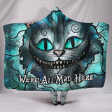 Cheshire Cat WE'RE ALL MAD HERE Hooded Blanket