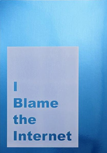 Jeremy Deller - I Blame The Internet, 2014