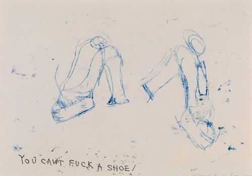 Tracey Emin - You Can't Fuck A Shoe, 2010