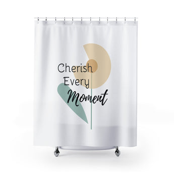 Inspirational Shower Curtain – Beautiful Flower – Cherish Every Moment