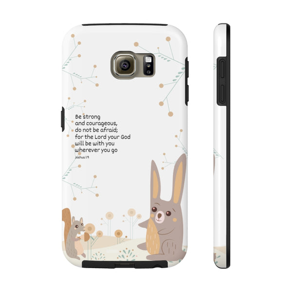 Impact-Resistant Phone Case for Samsung Galaxy S6 – Inspirational, Be Strong and Courageous – Woodland Animals