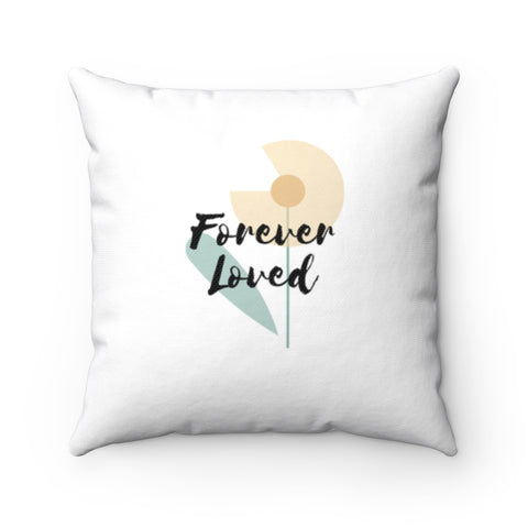 "Inspirational Throw Pillow – Forever Loved/A Family's Love is Forever - Flower – Spun Polyester, 14""x14"""