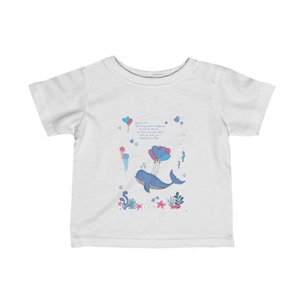 Be Strong and Courageous - Under-The-Sea – Infant & Toddler T-Shirt – Unisex