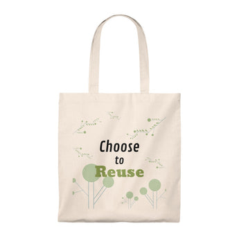 Choose to Reuse - Eco Tote Bag