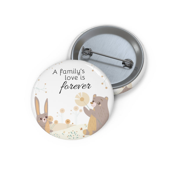 Inspirational Pin Buttons – A Family's Love is Forever – Woodland Animals