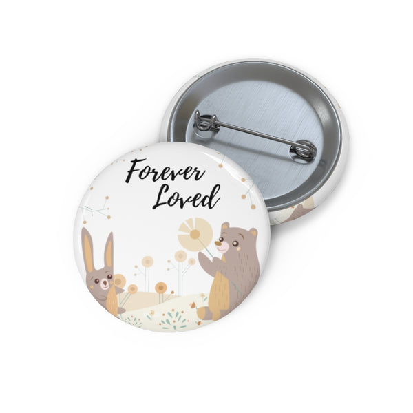 Inspirational Pin Buttons – Forever Loved – Woodland Animals