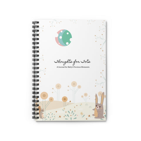 Thoughts for Tots – Spiral Notebook – Lined – Perfect Journal to Record Your Baby's Precious Moments