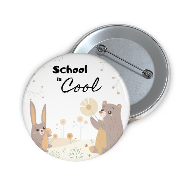 Inspirational Pin Buttons – School is Cool – Woodland Animals