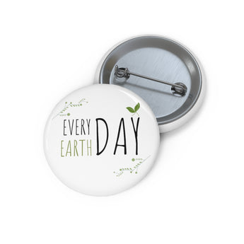 Every Day Earth Day - Eco Pin Buttons